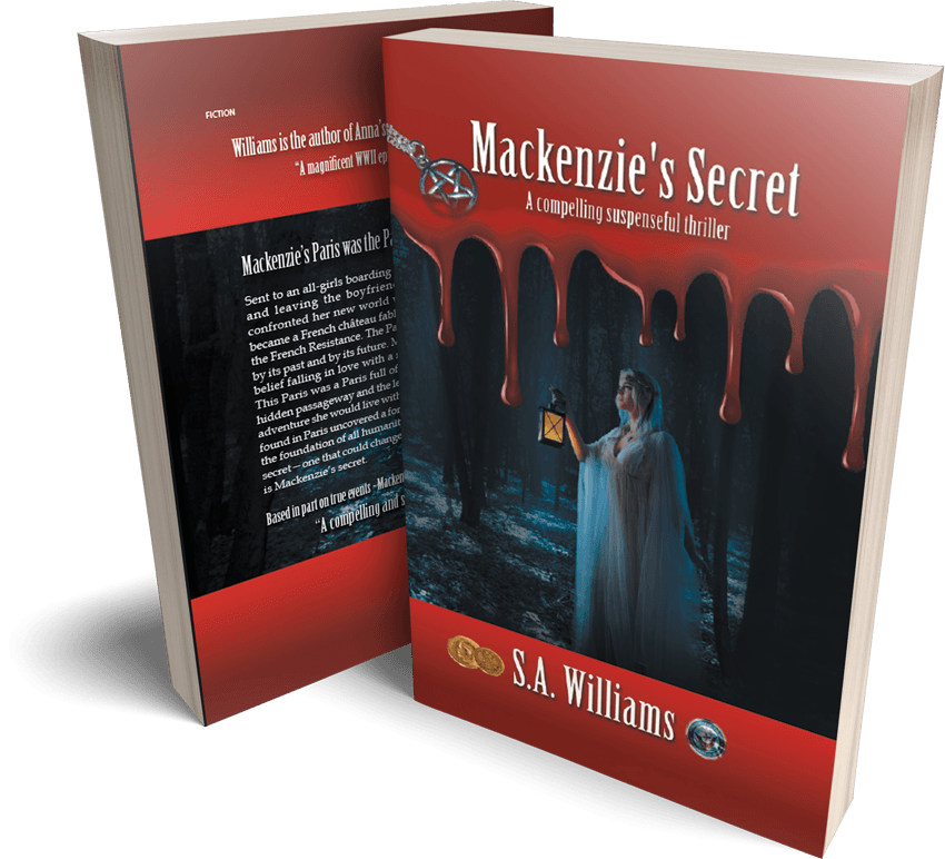 """""""Mackenzie's Secret,"""" Author S.A. Williams' Sequel to WWII Epic Thriller """"Anna's Secret Legacy"""" Is Taking Hollywood by Storm"""